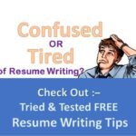 Tired of CV writing? check out TRIED and TESTED Free Resume Writing Tips