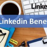 6 LinkedIn benefits! But requires focus and professional approach