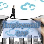 Employment Gap: When Gaps Drill Holes in Your job history